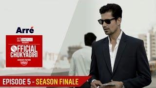 Official Chukyagiri | Episode 5 | Season Finale