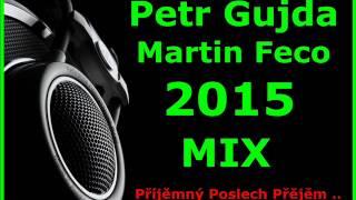 Petr Gujda  | Martin Feco | 2015 Mix  ..