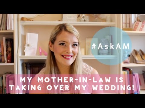 #AskAM: MY MOTHER-IN-LAW IS TAKING OVER MY WEDDING!