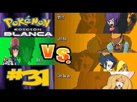 """Pokémon Blanco #31 """"Alto Mando: Anís,Lotto,Aza y Catleya"""""""