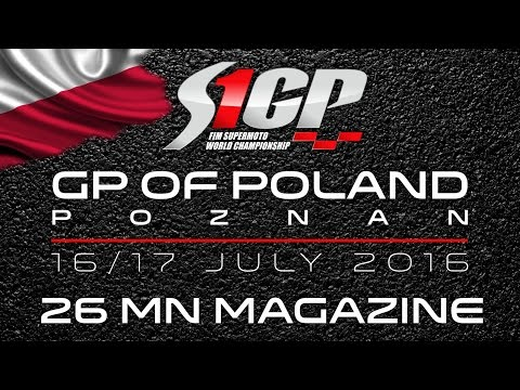 S1GP 2016 - ROUND 4: GP of POLAND, Poznan - 26mn Magazine - Supermoto