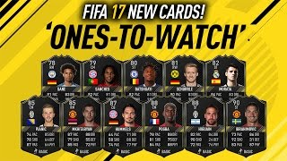 FIFA 17 ONES TO WATCH! FIFA 17 NEW CARDS!