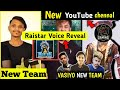 Vasiyo crj7 New Team- ? Raistar Voice revealed😃- TOTAL GAMING New YouTube Channel