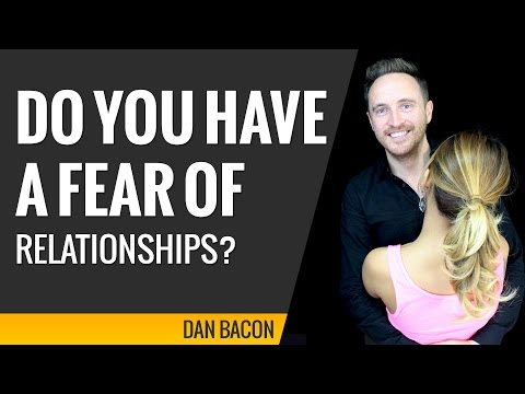 Do You Have A Fear Of Relationships?
