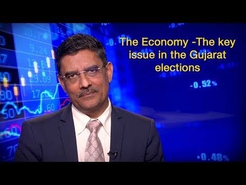 The Economy - key issue in the Gujarat elections