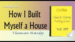 How I Built Myself a House Thomas Hardy Audiobook