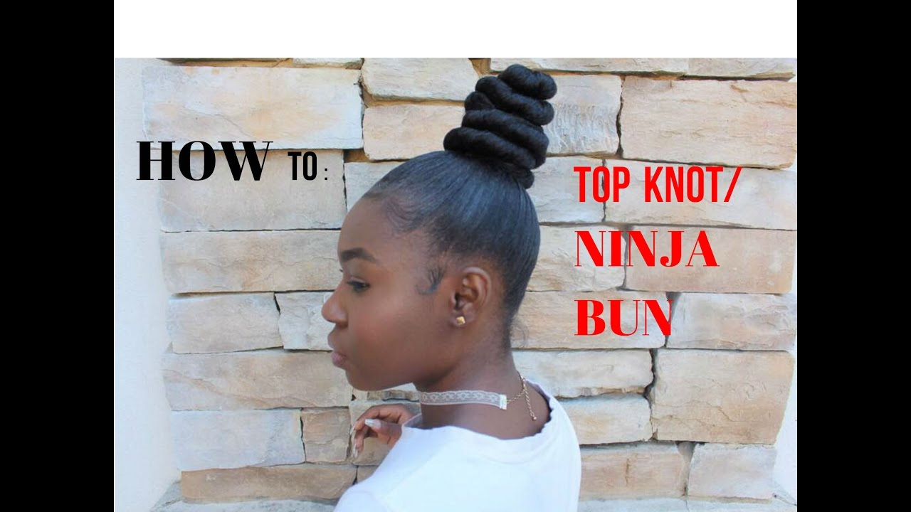 HOW TO TopKnot Ninja Bun on Natural Hair Inspired by