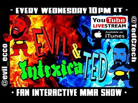 """EVil & IntoxicaTED #37 """"GSP + FEDOR + Lewis + More"""""""