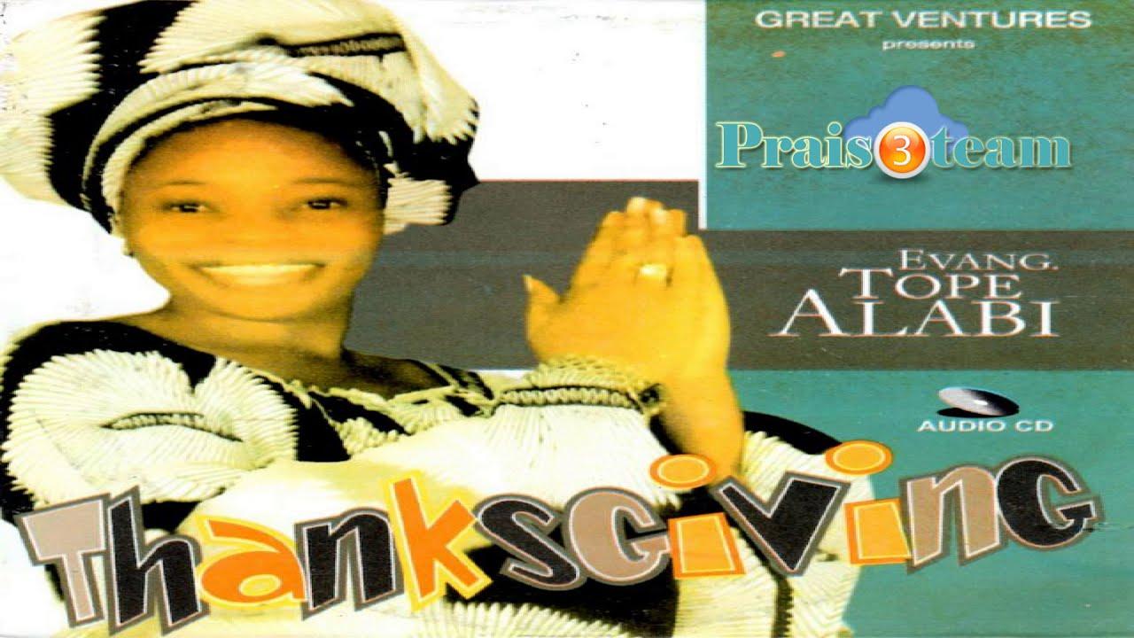Download Thanksgiving - Latest Nigeria Gospel Music | Tope Alabi
