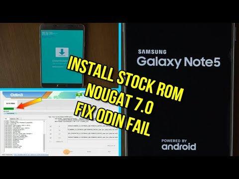Flash Samsung Galaxy Note 5 Nougat 7.0 Stock Rom Fix Odin Fail N920