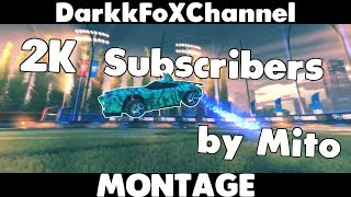 2K SUBS | RL Montage by Mito | DarkkFoXChannel