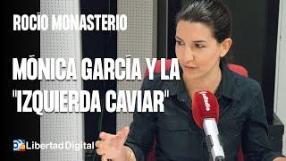 """Rocío Monasterio, sobre Mónica García y la """"izquierda caviar"""""""