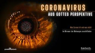 Coronavirus aus Gottes Perspektive 1 - Was Corona ist und was nicht