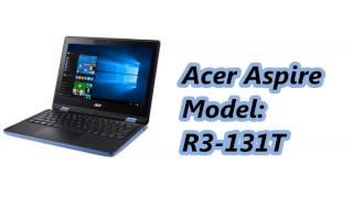 Acer Aspire laptop Model: R3-131T [INDIA]