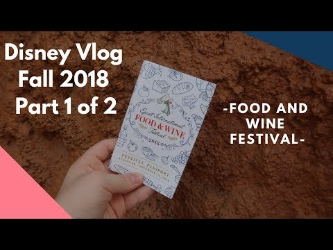 Disney Vlog Fall 2018 Part 1 of 2 - Food and Wine Festival | DisTech Pro