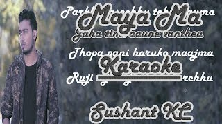 Maya ma Karaoke/Track | Sushant KC