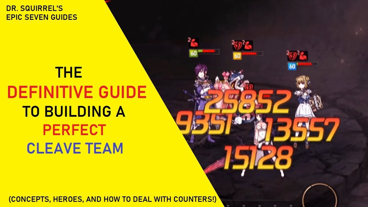 The Definitive Guide To Building A Perfect Cleave Team Epic Seven Guides Youtube