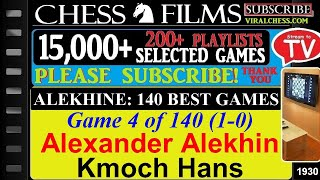 Chess: Alekhine: 140 Best Games (#4 of 140): Alexander Alekhine vs. Kmoch Hans