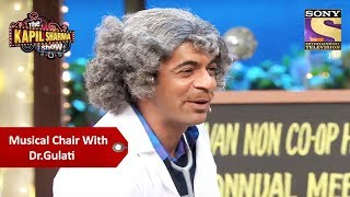 Musical Chair With Dr. Gulati - The Kapil Sharma Show