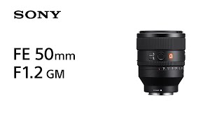 Introduction FE 50mm F1.2 GM | Sony | Lens
