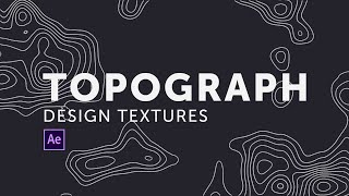 After Effects: Topograph Design Textures Tutorial