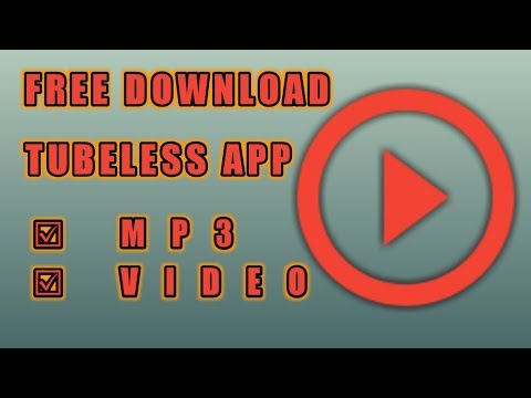 Tubeless apk free download mp/video   - YOUTUBE DOWNLOADER