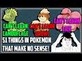 51 Things in Pokemon That Don't Make ANY SENSE!