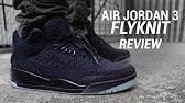 AIR JORDAN 3 FLYKNIT REVIEW - Duration  5 36. Seth Fowler 37 6d45864e8