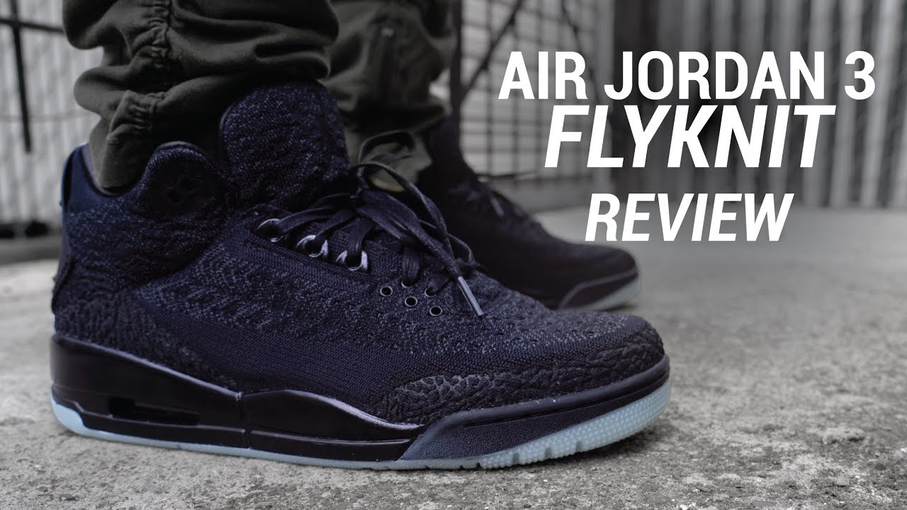 54adfc03af0e AIR JORDAN 3 FLYKNIT REVIEW - YouTube