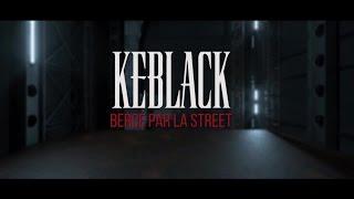 KeBlack - Bercé Par La Street (Clip officiel)