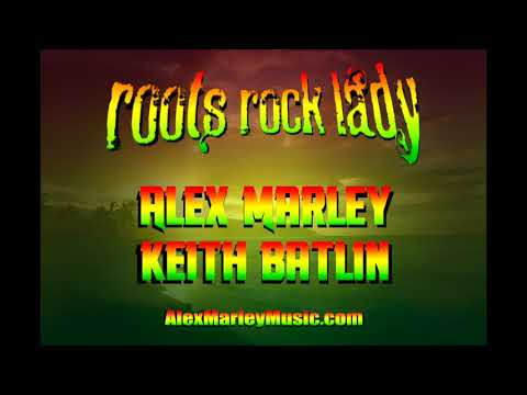 Alex Marley and Keith Batlin   Roots Rock Lady
