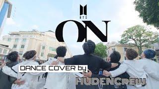 [KPOP IN PUBLIC CHALLENGE] BTS (방탄소년단) - 'ON' (7th Anniversary) Dance Cover | HUDENCrew from Vietnam