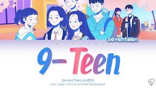 Gambar cover 세븐틴SEVENTEEN - 9-Teen (나인틴) 에이틴A-TEEN OST Part 2 (Color Coded Han/Rom/Eng Lyrics)