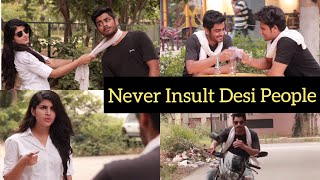 NEVER INSULT DESI PEOPLE | VINE | Feat - Awanish Singh