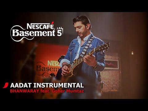 aadat-instrumental/bhanwaray-feat.-goher-mumtaz-|-nescafÉ-basement-season-5-|-2019