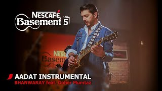 Download AADAT INSTRUMENTAL/BHANWARAY feat. Goher Mumtaz | NESCAFÉ Basement Season 5 | 2019