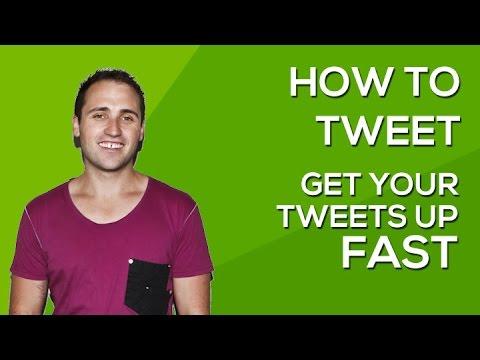 How to tweet - Get your tweets up FAST