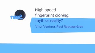 NorthSec 2020 – Vitor Ventura & Paul Rascagneres – High speed fingerprint cloning: myth or reality?