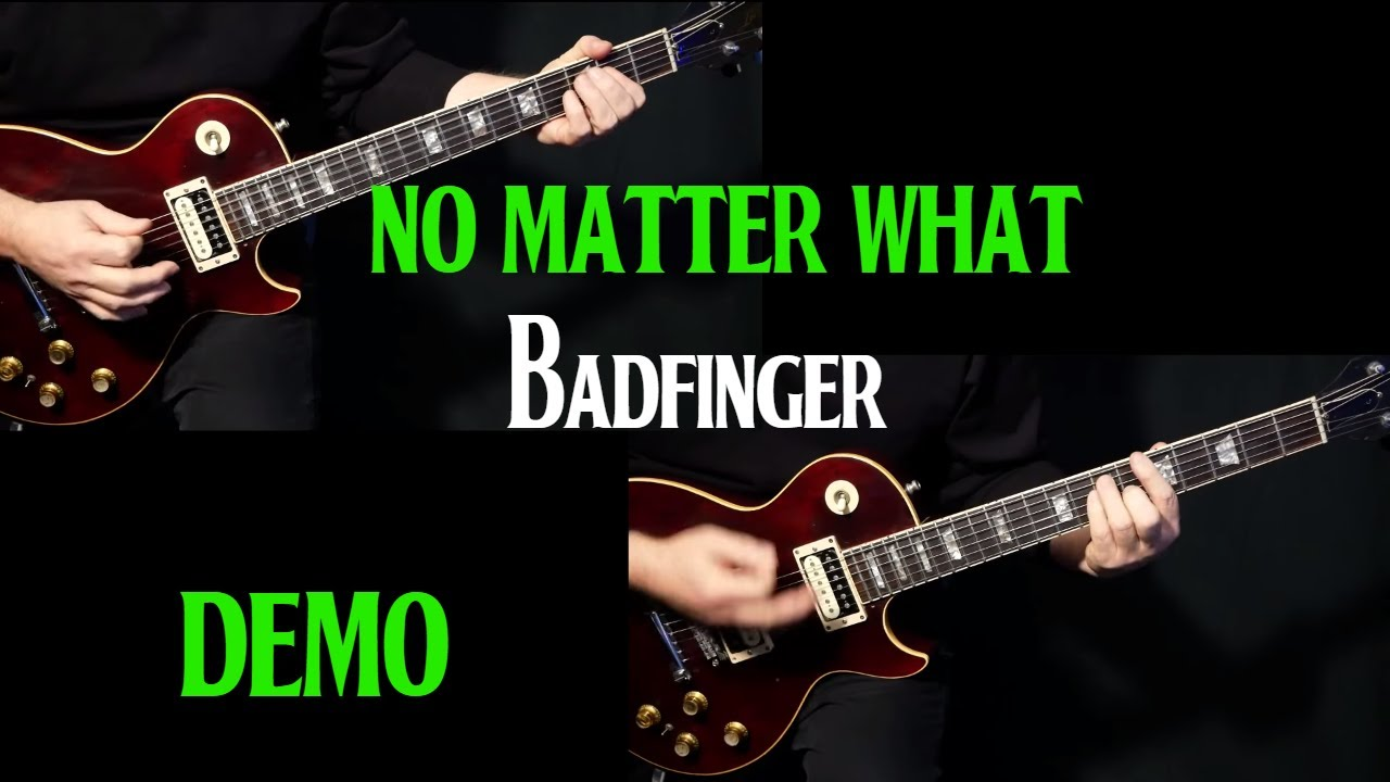 How To Play No Matter What On Guitar By Badfinger Electric