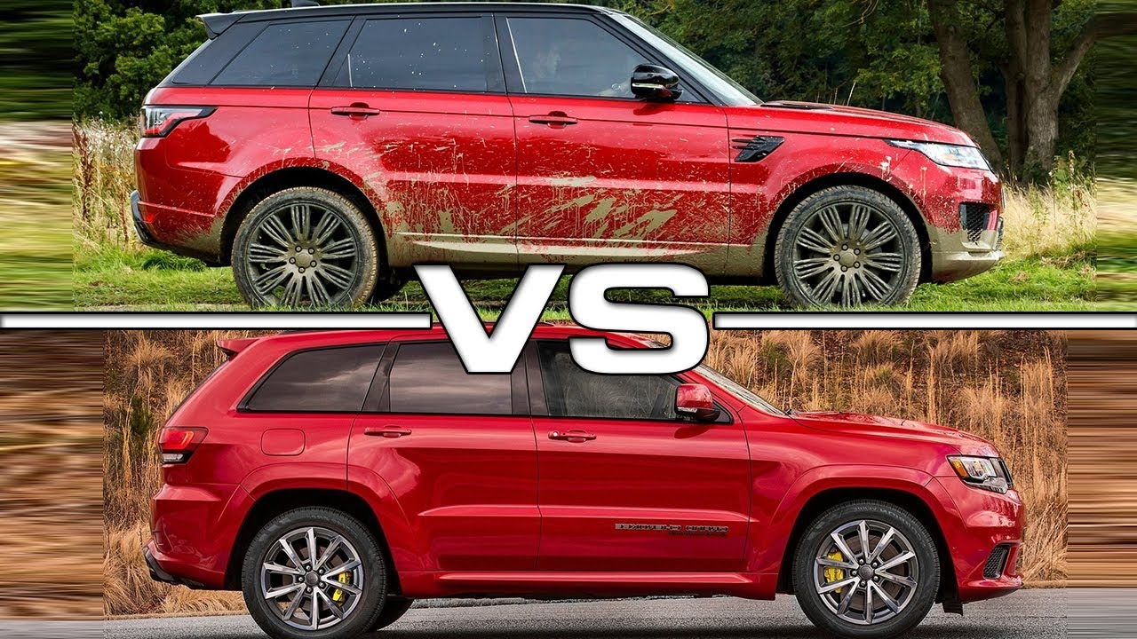 Cherokee Vs Grand Cherokee >> 2018 Range Rover Sport vs 2018 Jeep Grand Cherokee Trackhawk - YouTube