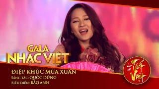 Điệp Khúc Mùa Xuân - Bảo Anh | Gala Nhạc Việt 1 - Nhạc Hội Tết Việt (Official)