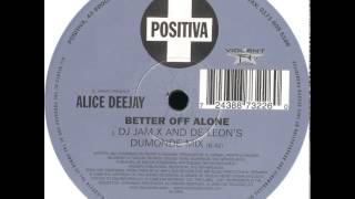 Dj Jurgen Presents Alice Deejay Better Off Alone DJ Jam X And De Leon 39 s Dumonde Mix.mp3