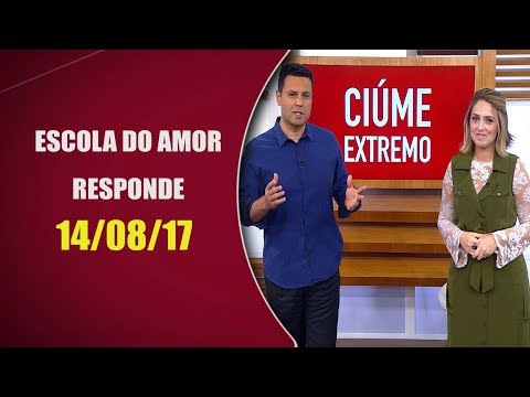 Escola do Amor Responde - 14/08/17