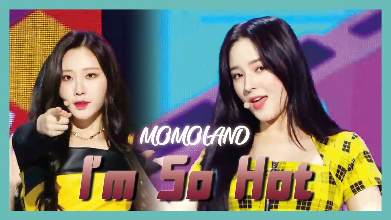 [HOT] MOMOLAND  - I'm So Hot , 모모랜드 - I'm So Hot   Show Music core 20190413