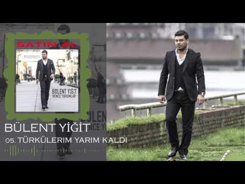 Bülent Yiğit - 2016 Türkülerim Yarım Kaldı (Offical Music)