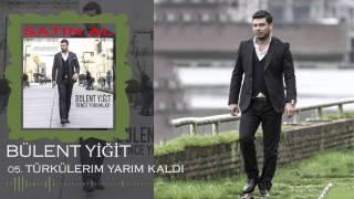vuclip Bülent Yiğit - 2016 Türkülerim Yarım Kaldı (Offical Music)