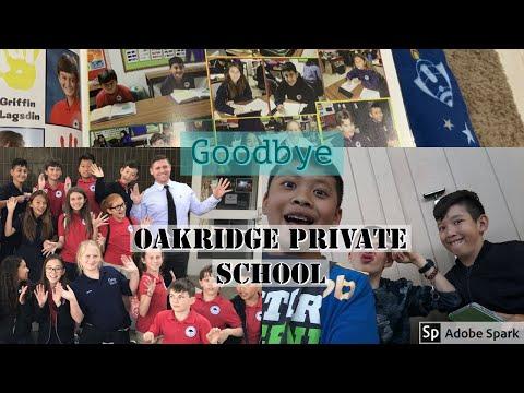Goodbye Oakridge Private School