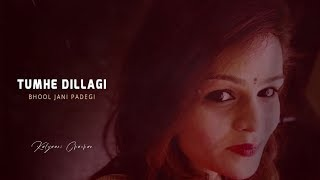 Tumhe Dillagi Bhool Jani Padegi - Female Version | Kalyani Chauhan | Rahat Fateh Ali Khan