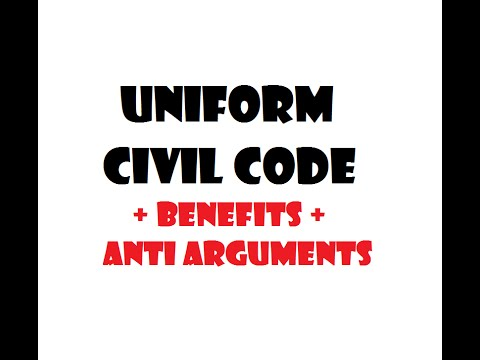 Uniform Civil Code- UCC   in INDIA + Benefits  + Anti Arguments