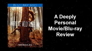 Where The Wild Things Are - A Deeply Personal Review